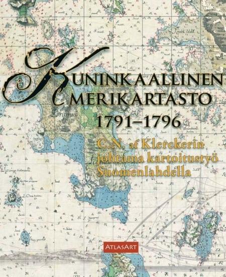Kuninkaallinen merikartasto 1791–1796 — C.N. af Klerckerin johtama kartoitustyö Suomenlahdella -kirjan kansikuva