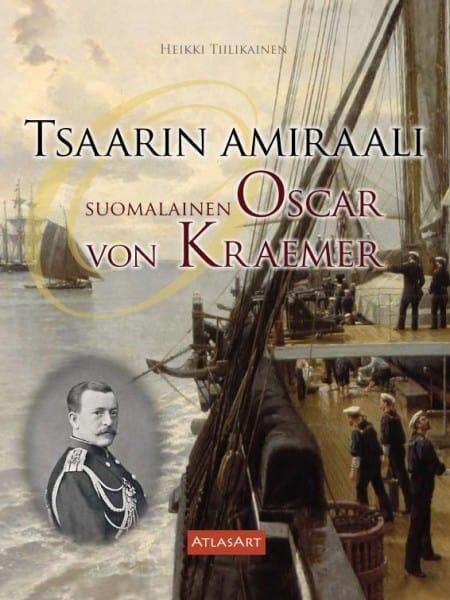 Tsaarin amiraali — Suomalainen Oscar von Kraemer -kirjan kansikuva