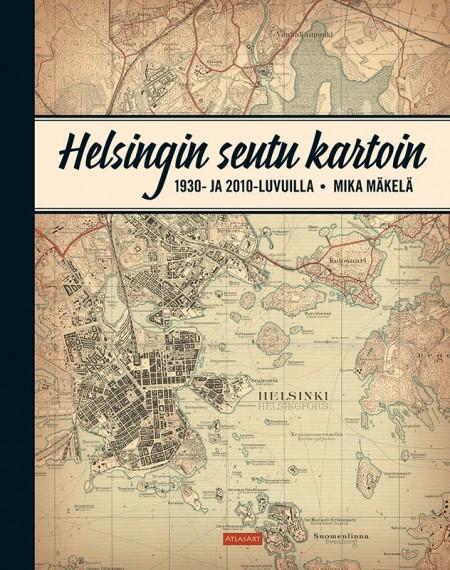 AltasArt-Helsingin-seutu-kartoin-1930-ja-2010-luvuilla