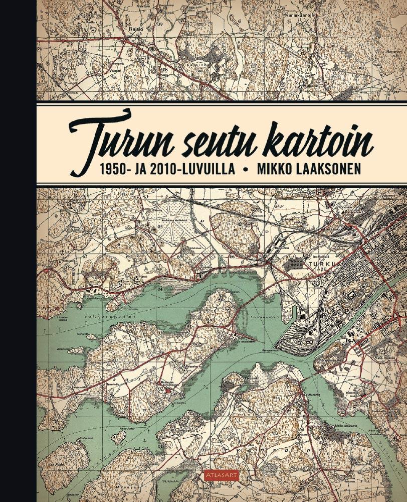 Turun Seutu Kartoin 1950 Ja 2010 Luvuilla Kustannusosakeyhtio
