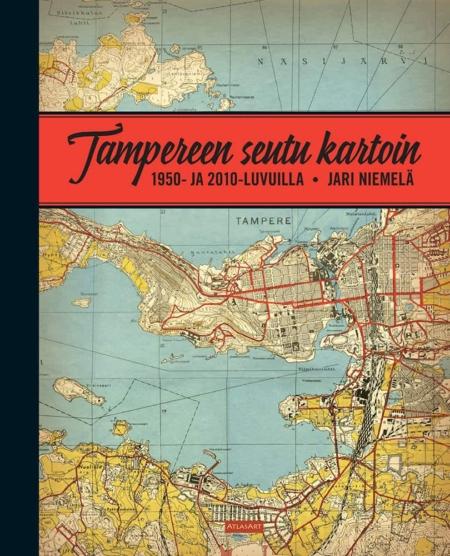 Tampereen seutu kartoin 1950- ja 2010-luvuilla
