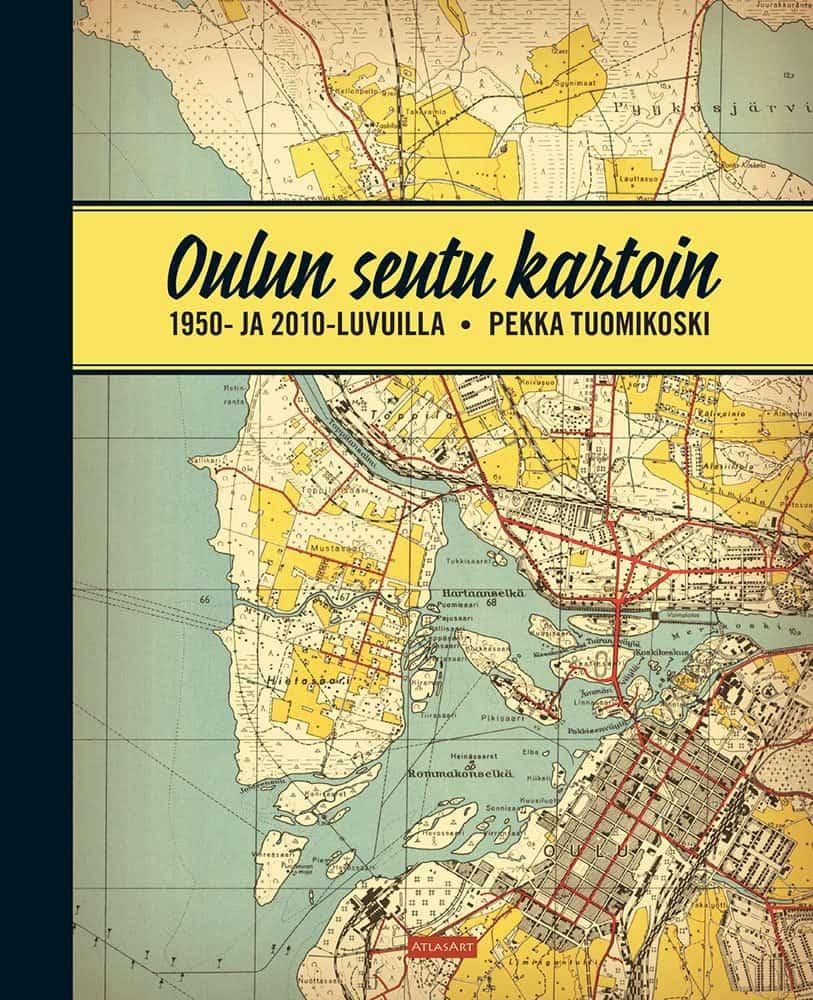 Oulun Seutu Kartoin 1950 Ja 2010 Luvuilla Kustannusosakeyhtio